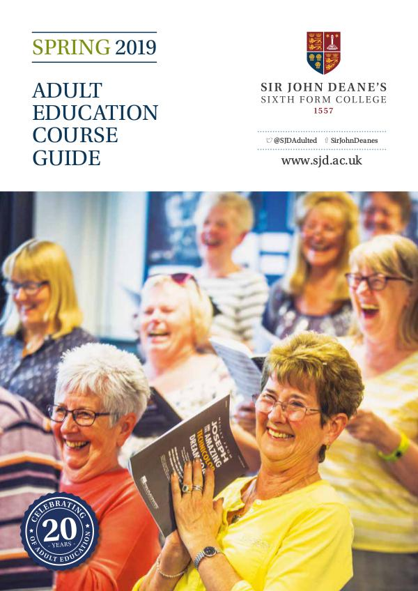 Adult Education: Spring 2019 Prospectus Sir John Deane's Adult Education Autumn 2018