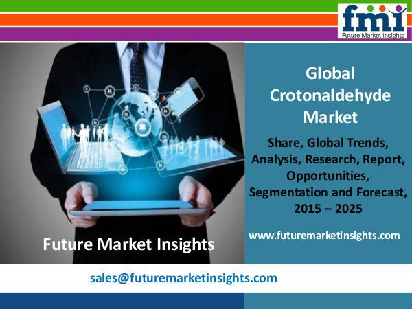 Crotonaldehyde Market Forecast and Segments, 2015-2025 FMI
