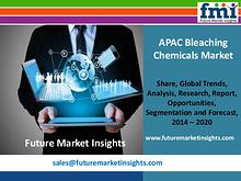 APAC Bleaching Chemicals Market Revenue and Value Chain 2014-2020