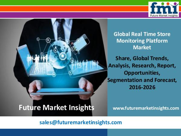 Research Report and Overview on Real Time Store Monitoring Platform M Research Report and Overview on Real Time Store Mo