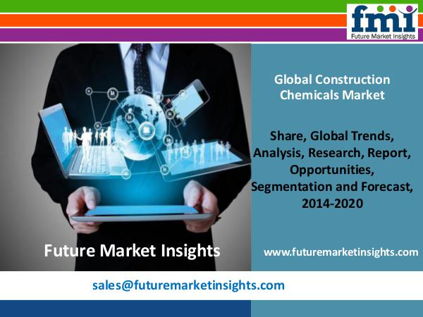 Construction Chemicals Market Poised for Steady Growth in the Future Market Intelligence Report Construction Chemicals,