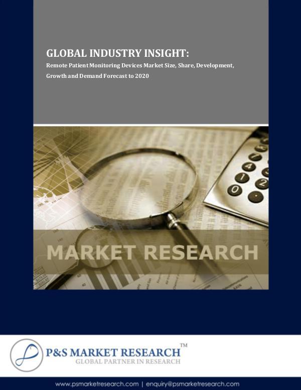 Remote Patient Monitoring Devices Market Size and Forecast to 2020 Remote Patient Monitoring Devices Market