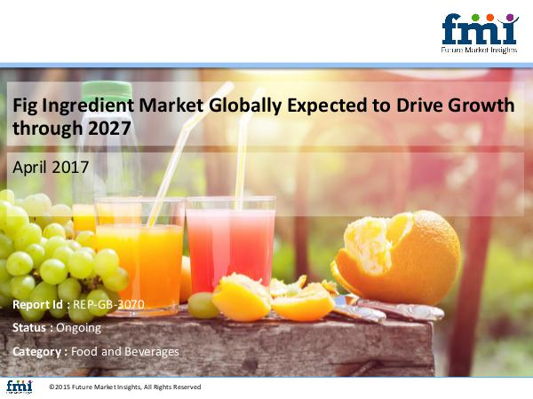 Fig Ingredient Market Globally Expected to Drive G