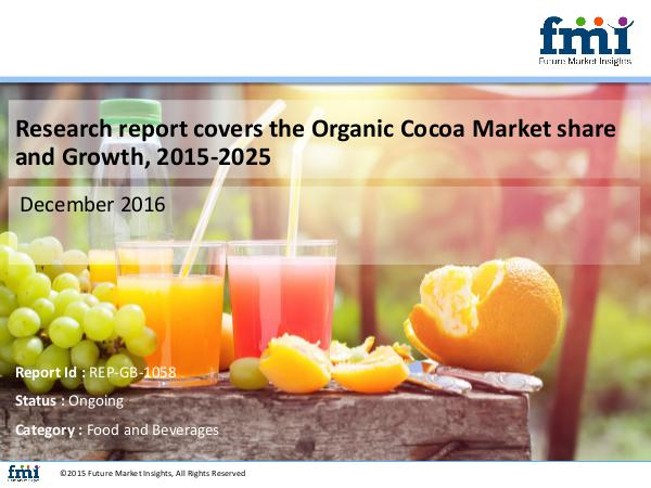Organic Cocoa Market Forecast and Segments, 2015-2