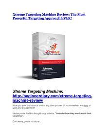 Xtreme Targeting Machine Review - SECRET of Xtreme Targeting Machine Xtreme Targeting Machine review - (FREE) Jaw-drop bonuses