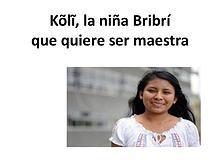 Kõlĩ, la niña Bribrí que quiere ser maestra