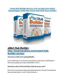 eMart Hub Builder review and sneak peek demo eMart Hub Builder Review-$9700 Bonus & 80% Discount