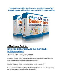 eMart Hub Builder review and sneak peek demo eMart Hub Builder Review-$9700 Bonus & 80% Discount