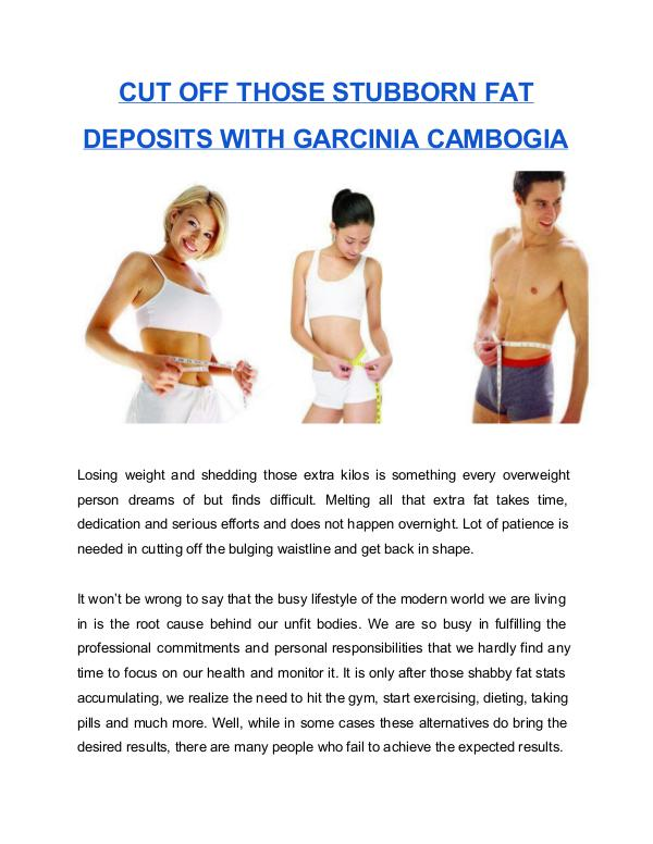 Cut off those stubborn fat deposits with Garcinia Cambogia fat deposits with Garcinia Cambogia