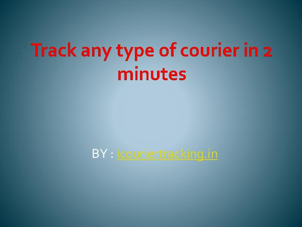 General Track any type of courier in 2 minutes