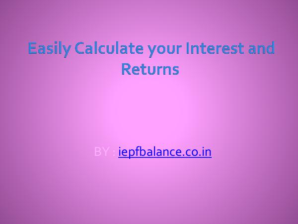 General Easily Calculate your Interest and Returns