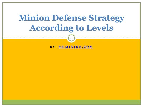 Minion Defense Strategy According to Levels