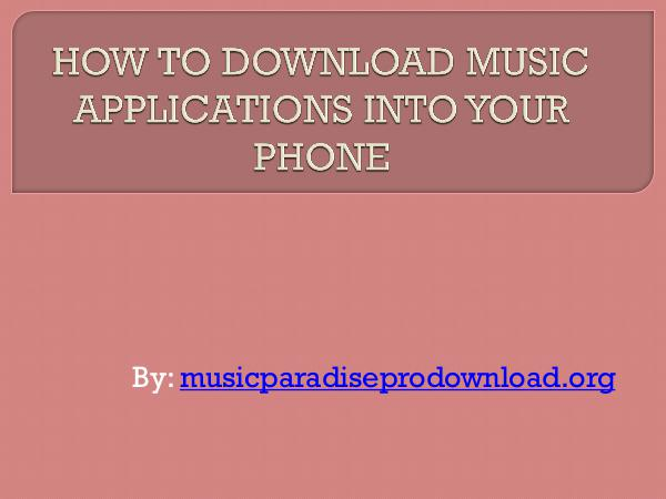 Music How to download music applications into your phone