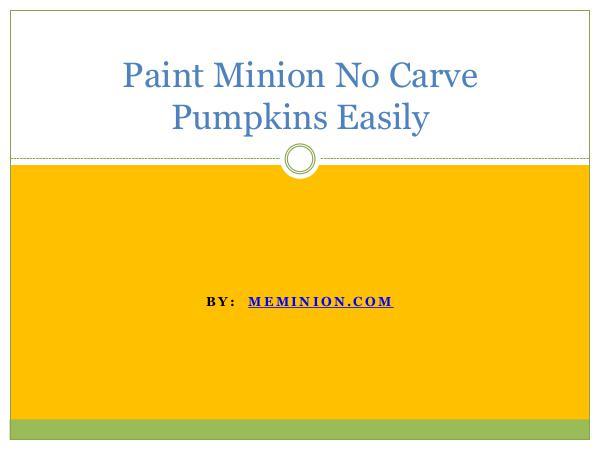 Meminions Paint Minion No Carve Pumpkins Easily