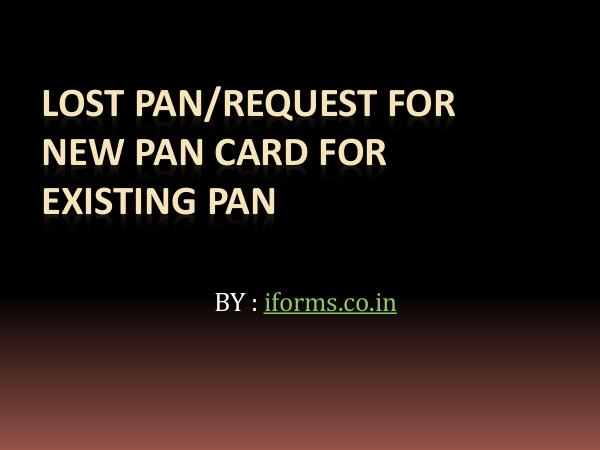 General Lost PAN Request for new PAN card for existing PAN