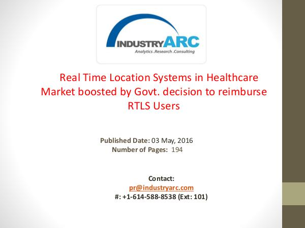 RTLS in Healthcare Market: 19.2% CAGR Predicted Till | IndustryARC RTLS in Healthcare Market projected to Grow High
