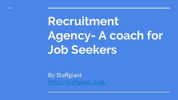 Recruitment Agency in London Recruitment Agency in London- A coach for Job Seek
