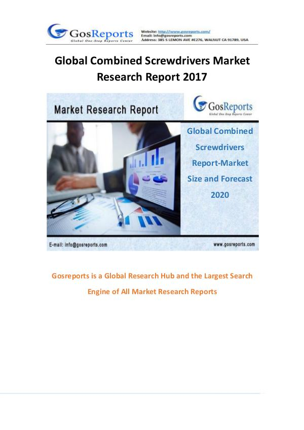 Global Combined Screwdrivers Market Research Report 2017 Global Combined Screwdrivers Market Research Repor