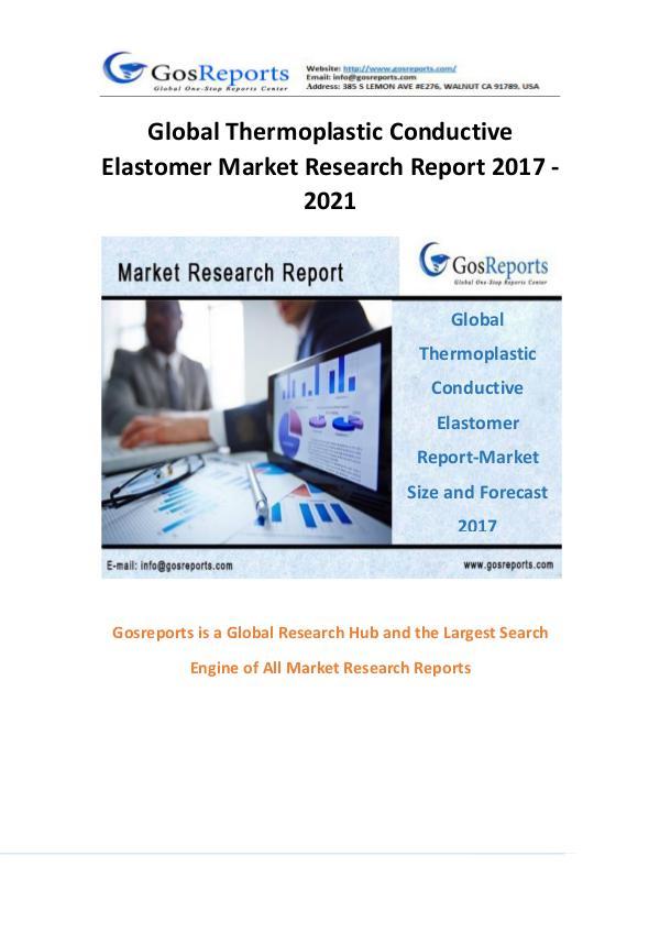 Global Thermoplastic Conductive Elastomer Market Research Report 2017 Global Thermoplastic Conductive Elastomer Market R