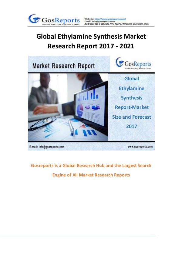 Global Ethylamine Synthesis Market Research Report 2017 - 2021 Global Ethylamine Synthesis Market Research Report