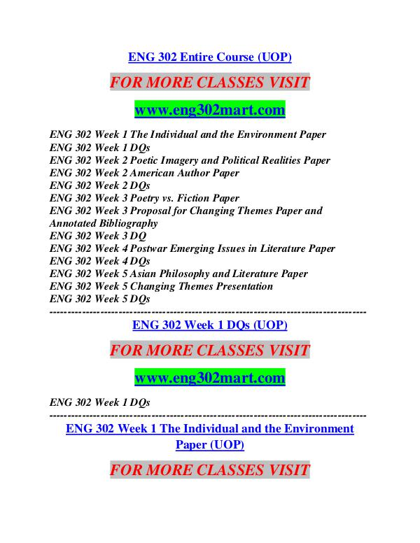 eng 302 entire course Eng 302 entire course (uop) click here to buy the tutorial for more course tutorials visit wwwtutorialrankcom tutorial purchased: 5 times, rating: a eng 302 week 1 the individual and the environment paper eng 302 week 1 dqs eng 302.