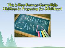 This is How Summer Camps Help Children in Preparing for Adulthood