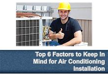 Top 6 Factors to Keep In Mind for Air Conditioning Installation