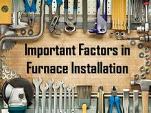 Important Factors in Furnace Installation