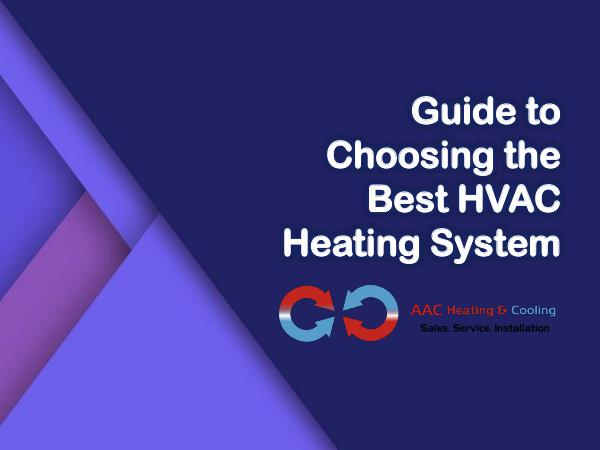 Guide to Choosing the Best HVAC Heating System Guide to Choosing the Best HVAC Heating System