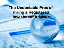 ​The Undeniable Pros of Hiring a Registered Investment Advisor