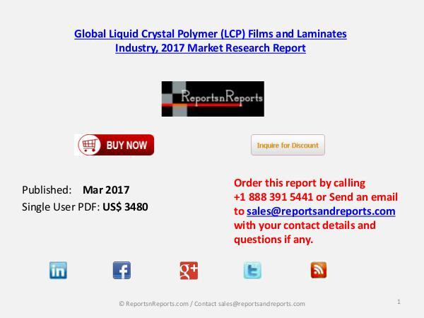Liquid Crystal Polymer (LCP) Films and Laminates Market Mar2017
