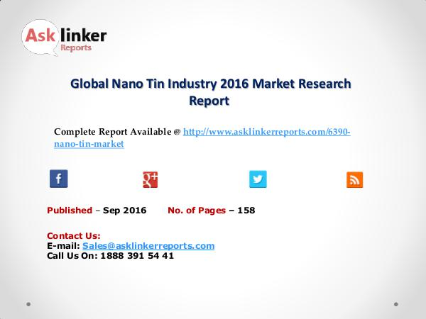 Global Nano Tin Market by Supply, Demand and Industry Growth Rate Sep 2016