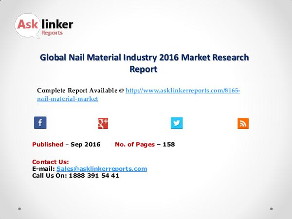 Global Nail Material Market by Supply Demand and Industry Growth 2020 Sep 2016