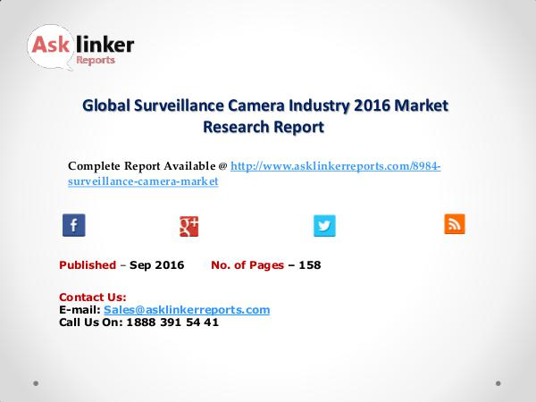 Global Surveillance Camera Industry Overview and Growth Report 2020 sep 2016