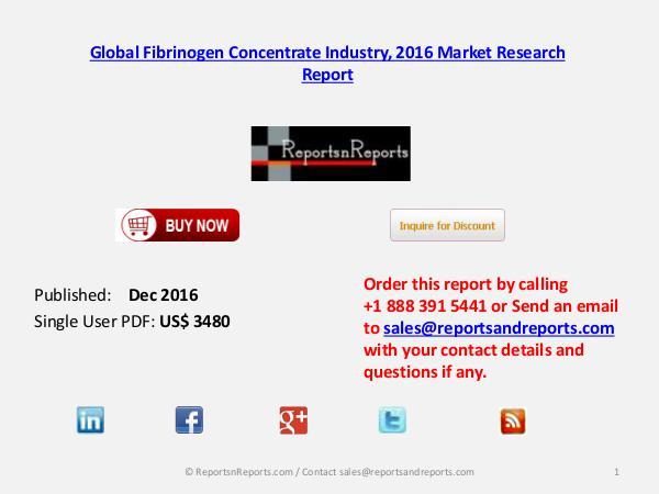 Global Fibrinogen Concentrate Market Analysis & Forecasts 2021 Nov 2016