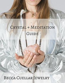 Crystal + Meditation Guide