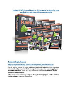 Instant Profit Funnel Detail Review and Instant Profit Funnel $22,700 Bonus Instant Profit Funnel review-(MEGA) $23,500 bonus of Instant Profit Funnel