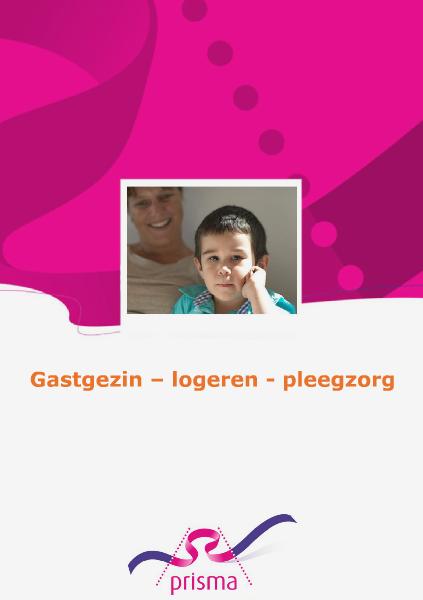 Brochures Gastgezin - Pleegzorg - Logeren