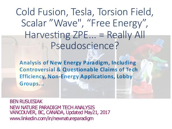 "Cold fusion, Tesla, Scalar wave, Torsion field, ""Free energy"" Analysis of Controversial Claims including.."