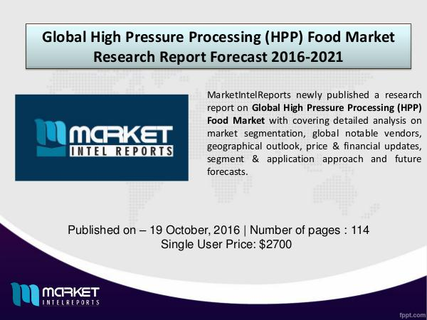 Comparative Global High Pressure Processing (HPP) Food Market by 2021 Global High Pressure Processing (HPP) Food Market