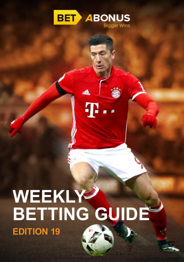 Weekly Betting Guide Weekly Betting Guide Volume 19
