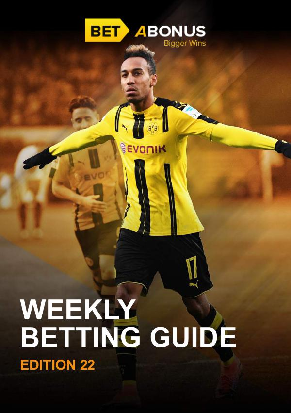 Weekly Betting Guide Weekly Betting Guide Edition 22