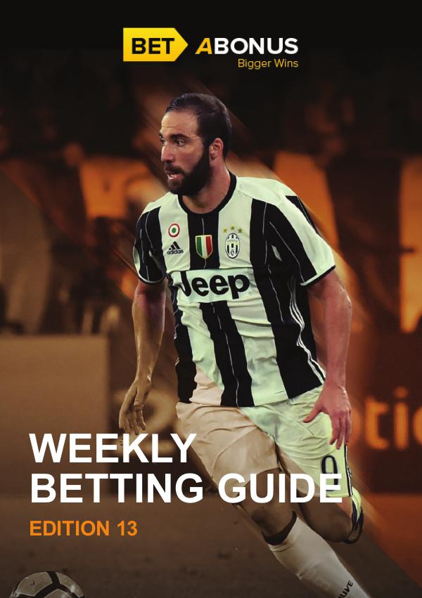Weekly Betting Guide Weekly Betting Guide Edition 13