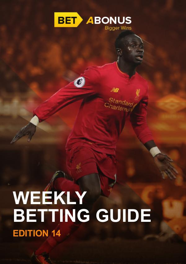 Weekly Betting Guide Weekly Betting Guide Edition 14