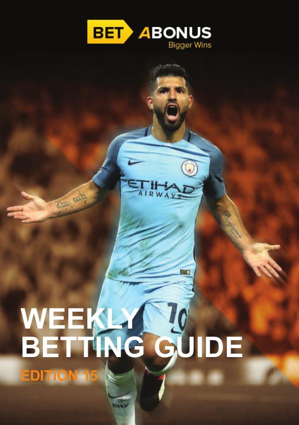 Weekly Betting Guide Weekly Betting Guide - Edition 15