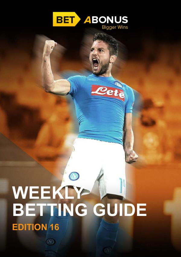 Weekly Betting Guide Weekly Betting Guide Volume 16