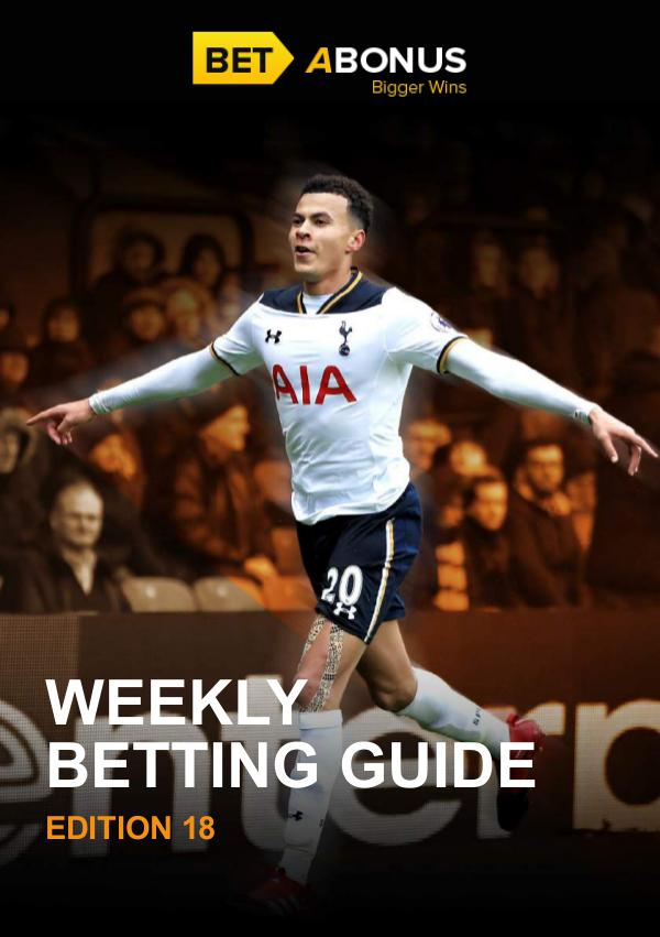 Weekly Betting Guide Weekly Betting Guide Volume 18