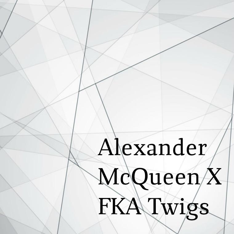 ALEXANDER MCQUEEN X FKA TWIGS 2