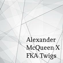 ALEXANDER MCQUEEN X FKA TWIGS