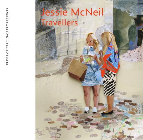 Jessie McNeil, Travellers Catalogue Jessie McNeil, Travellers an Exhibition of Collage